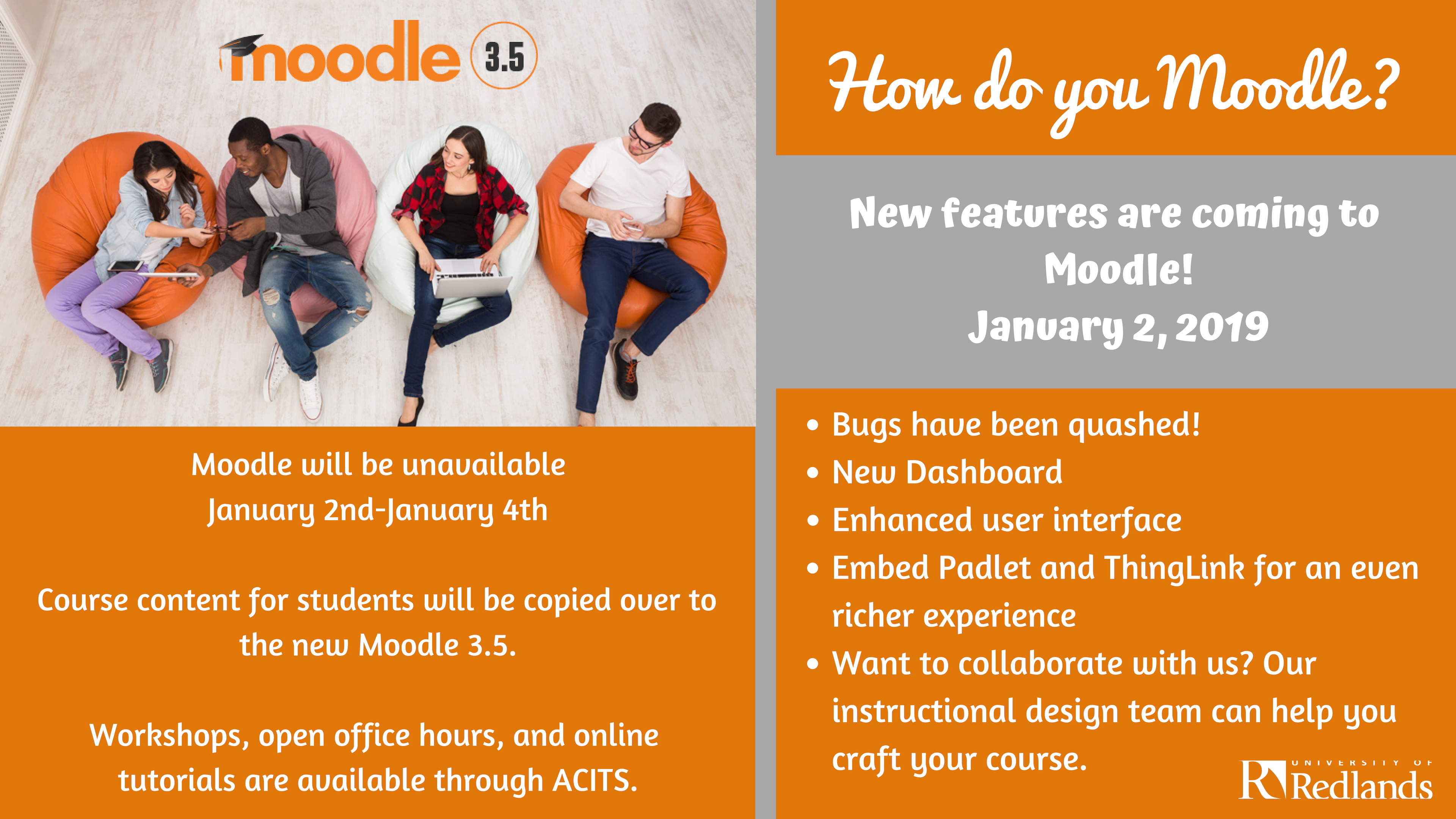 Moodle will be unavailable January second through January fourth.